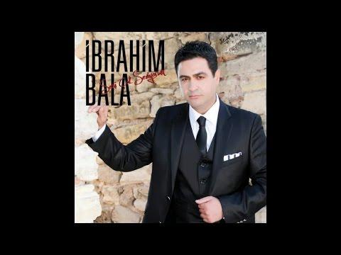 İbrahim Bala - Yar Canım Senin Olsun