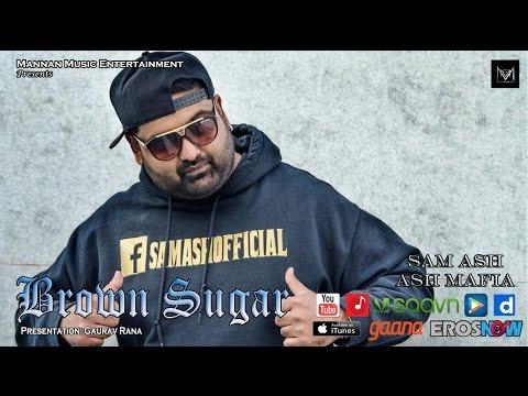 Brown Sugar I SAM ASH I Mannan Music I Latest Punjabi Songs 2016