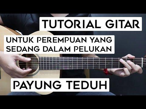(Tutorial Gitar) PAYUNG TEDUH - Untuk Perempuan Yang Sedang Dalam Pelukan | Lengkap Dan Mudah