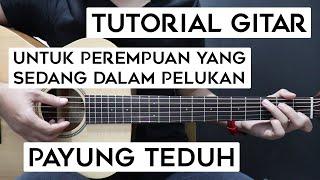 Download Lagu (Tutorial Gitar) PAYUNG TEDUH - Untuk Perempuan Yang Sedang Dalam Pelukan | Lengkap Dan Mudah mp3