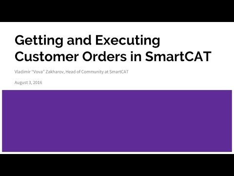 Getting and Executing Customer Orders in SmartCAT (August 3,