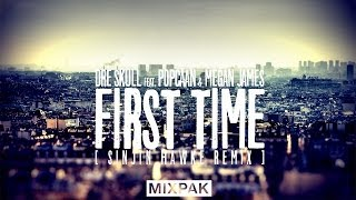 Dre Skull ft. Popcaan & Megan James - First Time - Sinjin Hawke Remix - December 2013 - FREE DWN