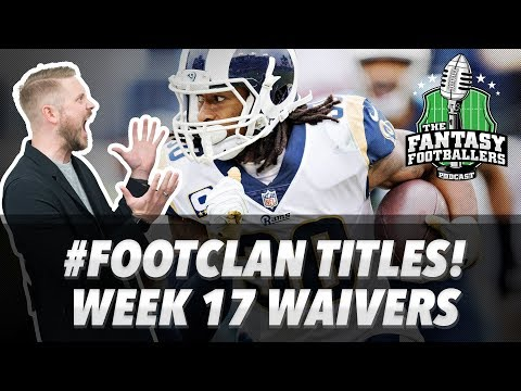 Fantasy Football 2017 - Title Talk, Studs & Duds, Week 17 Waivers - Ep. #506