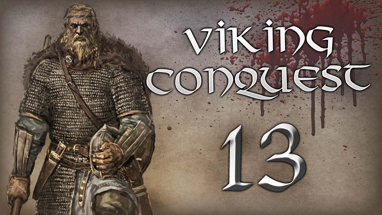 [13] Viking Conquest - Children of Ragnar