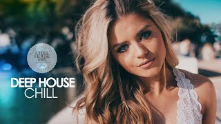 Deep House Chill 2018 (Best of Melodic Deep House Music | Chill Out Mix)