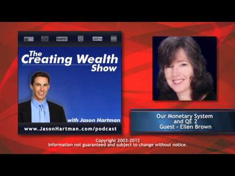 Creating Wealth #242 - Our Monetary System and QE 2 - Guest:Ellen Brown