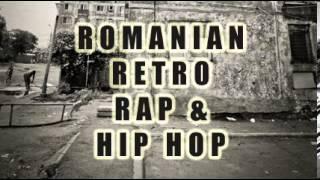 Romanian Retro Rap &amp Hip Hop Vol. 1