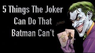 5 Things The Joker Can Do That Batman Can