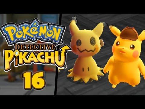 MIMIKYU JUST WANTS LOVE... - Pokémon: Detective Pikachu (Part 16)
