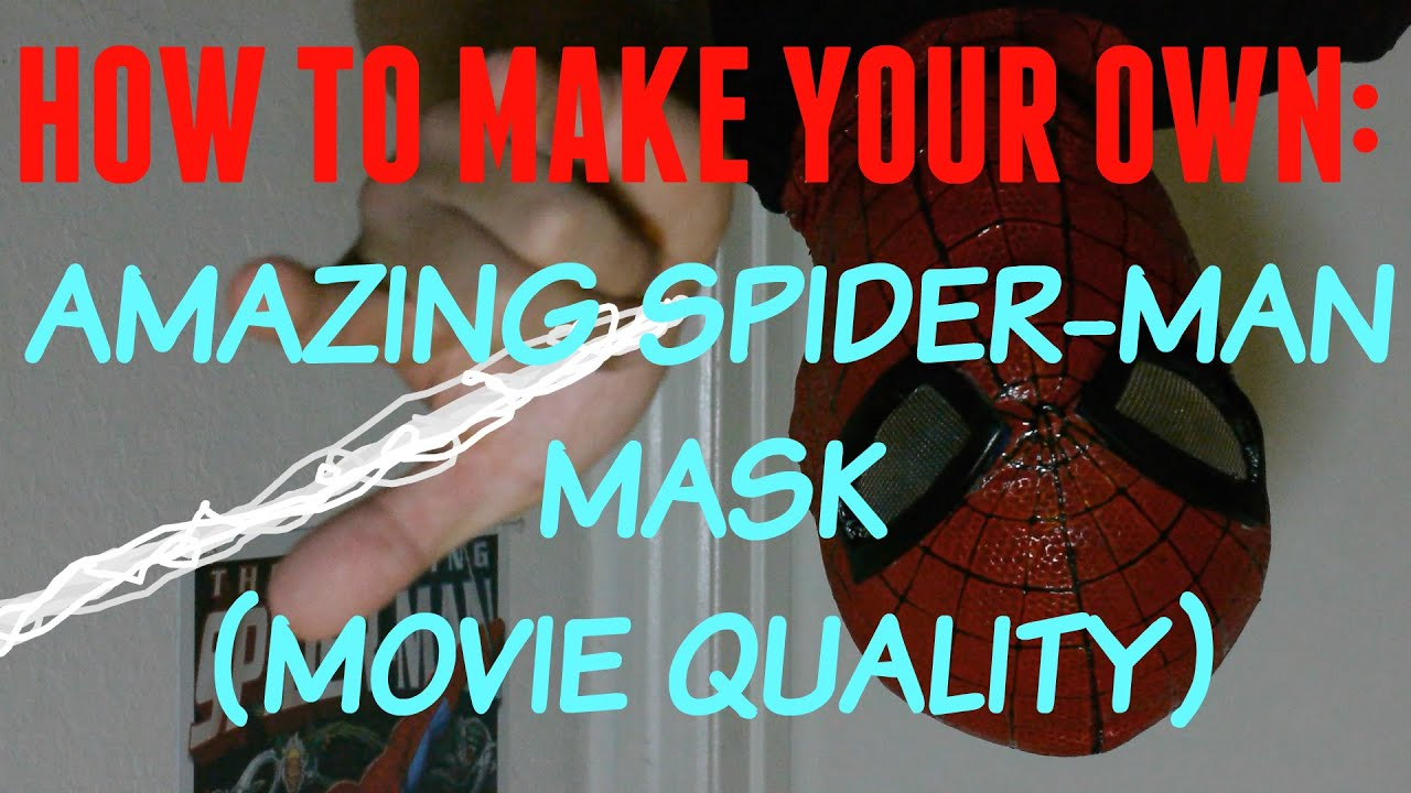 how to make your own amazing spider man mask movie quality youtube