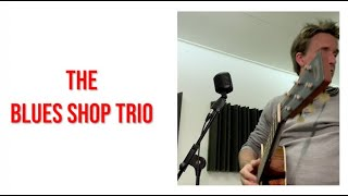 "The Blues Shop Trio ""Perfect Melody"""