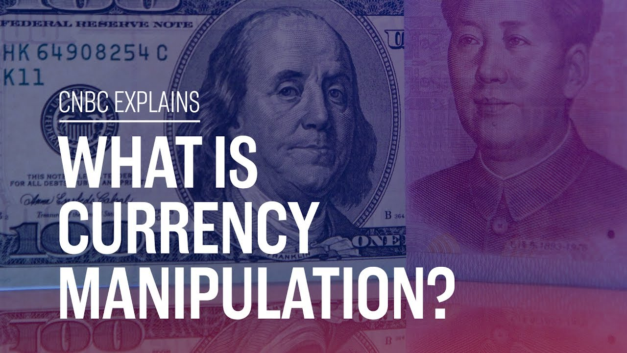 What Is Currency Manipulation Cnbc Explains Youtube