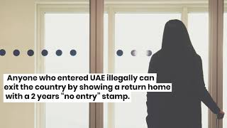 Amnesty scheme for Illegal residents in the UAE