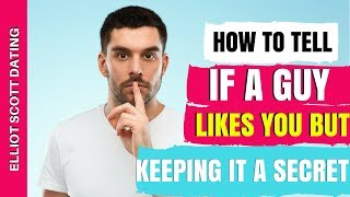 5 Ways To Tell That A Guy Likes You But Keeps It A Secret - How To Tell If A Guy Likes You