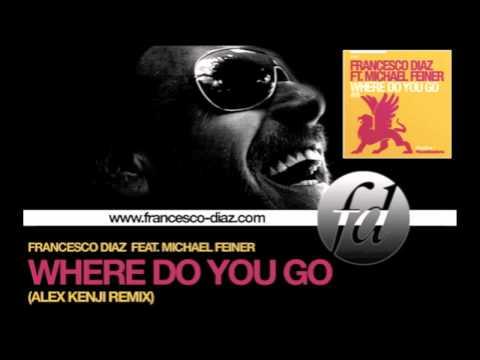 Francesco Diaz Feat. Michael Feiner - Where Do You Go (Alex Kenji Remix) PinkStar