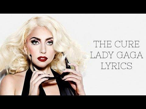 The Cure Lyrics by Lady Gaga