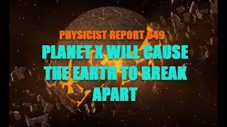 649:  Planet X will cause earth to break apart