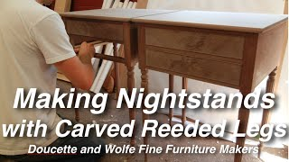 Nightstand With Reeded Legs Building Process By Doucette And Wolfe Furniture Makers