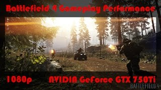 Battlefield 4 (BF4) - GTX 750 Ti - 1080p Low to Ultra Settings Gameplay Performance