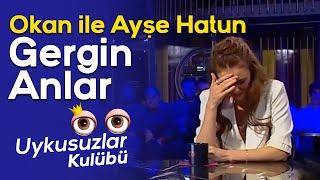 Okan Bayülgen ile Ayşe Hatun Önal arasında gergin anlar - Uykusuzlar Kulübü
