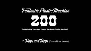 Fantastic Plastic Machine / Days and Days (Bossa Nova Version) (200...