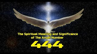 The Spiritual Meaning and Significance of The Angel Number 444