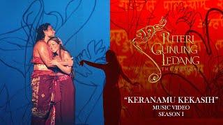 Keranamu Kekasih | Puteri Gunung Ledang The Musical Season 1 | Enfiniti MY