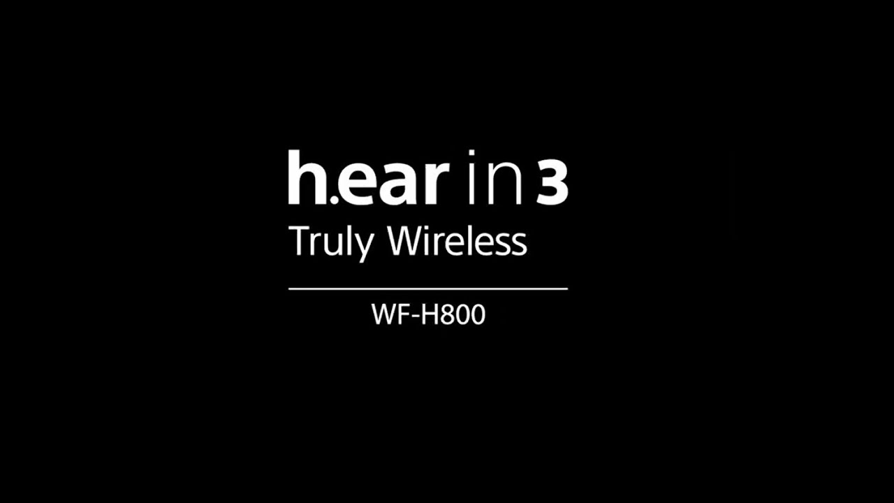 Sony WF-H800 Truly Wireless Earbuds Official Product Video