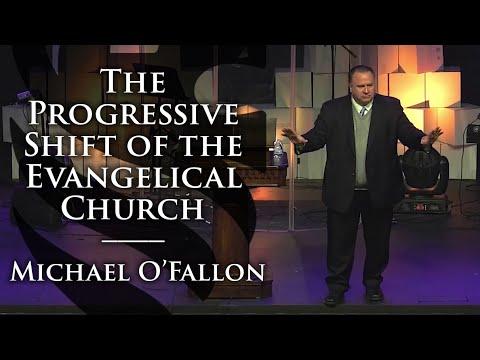 The Progressive Shift of the Evangelical Church | Michael O'Fallon