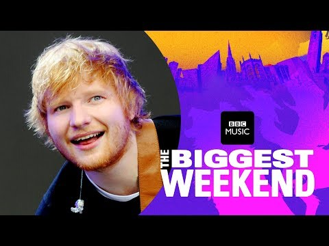 Ed Sheeran - Castle On The Hill (The Biggest Weekend)