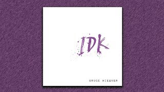 Bruce Wiegner - IDK (Official Audio)