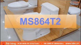 Giới thiệu bồn cầu MS864T2 MS864T8 chi tiết nhất