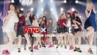 VANS × E-Girls DANCE COLLECTION(ABC MART TV CM) / E-Girls(Dream・Happiness・FLOWER)