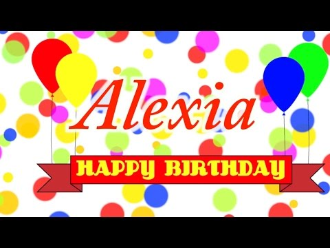 Happy Birthday Alexia Song