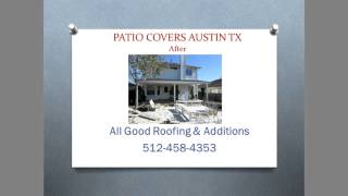Patio Covers Austin | All Good Roofing & Additions - Austin, Texas - Patio Covers
