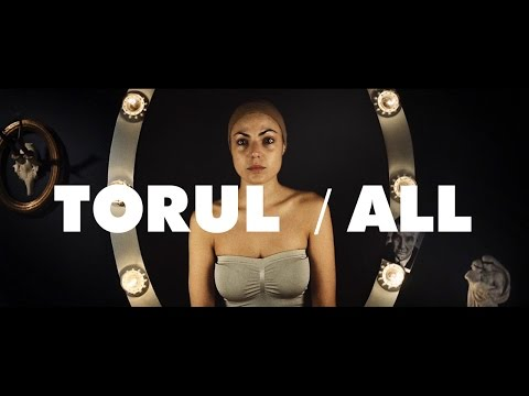 Torul — All (Official Video)