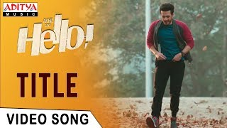 HELLO! Title Video Song | HELLO! Video Songs | Akhil Akkineni, Kalyani Priyadarshan | Anup Rubens