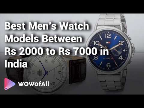 Best Men's Watch Models  Rs 2000 - 7000 In India: Complete List With Features, Price Range & Details