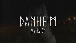 Смотреть клип Danheim - Myrkviðr