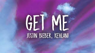 Gambar cover Justin Bieber - Get Me (Lyrics) ft. Kehlani