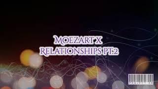 Video Moezart x Relationships pt. 2 ( OFFICIAL AUDIO) download MP3, 3GP, MP4, WEBM, AVI, FLV Agustus 2018