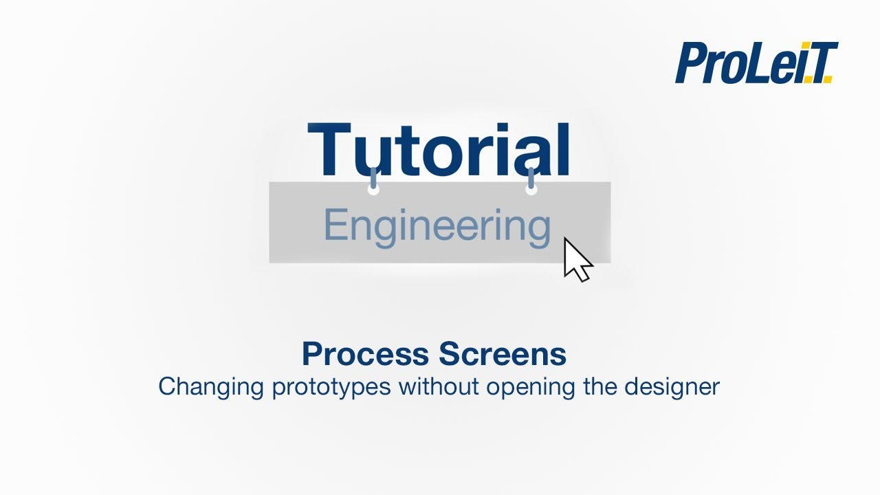 ProLeiT Tutorial - Process Screens - Changing prototypes without opening the designer