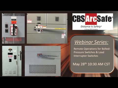 CBS ArcSafe® - Remotely Operating Bolted Pressure Switches & Load Interrupter Switches