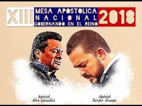 XIII MESA APOSTÓLICA NACIONAL - APÓSTOL SERGIO ARANGO Y APÓSTOL ALEX GONZÁLEZ - 25 DE MARZO DE 2018