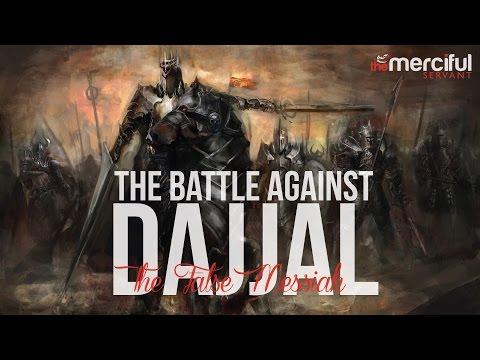 The Battle Against Dajjal (The False Messiah)