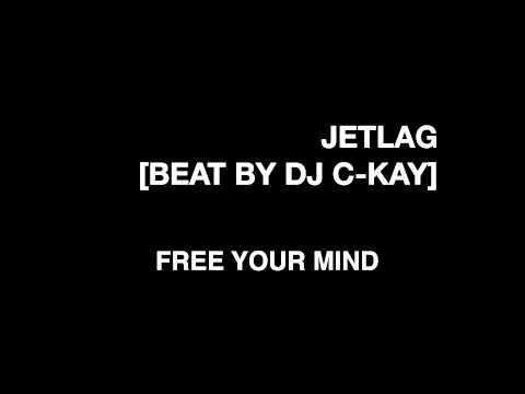 JETLAG - FREE YOUR MIND[BEAT BY DJ C-KAY]