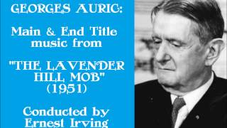 "Georges Auric: Main & End Title music from ""The Lavender Hill Mob"" (1951)"