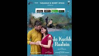 Jo Kuchh Raatein | Streaming on our YouTube TYT Tarannum and major Music Streaming Platforms