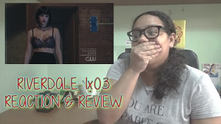 riverdale 1x03 reaction review chapter three body double   julidg