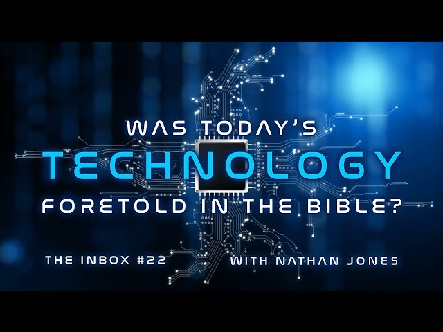 Was Today's Technology Foretold in the Bible?